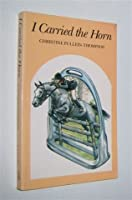 I Carried the Horn 0851315178 Book Cover