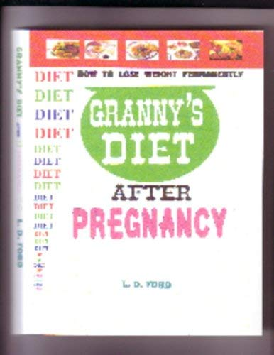 Granny's Diet after Pregnancy (GRANNY'S DIET SERIES)