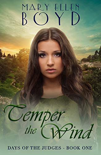 Temper The Wind (Days of the Judges Book 1) by [Mary Ellen Boyd]