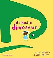 If I Had a Dinosaur (If I had a…)
