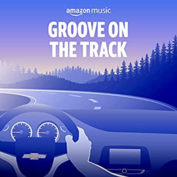GROOVE ON THE TRACK