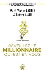 Réveillez le millionnaire qui est en vous - Une méthode révolutionnaire pour une vie abondante et heureuse de Robert Allen