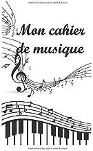 Mon cahier de musique: Spécial droitier - 12 portées / page et page vierge - 100 pages - format 12.7 x 20 cm (French Edition)