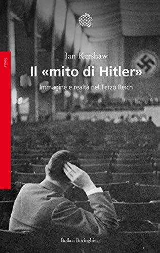 Il «mito di Hitler». Immagine e realtà nel Terzo Reich
