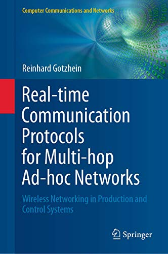 Real-time Communication Protocols for Multi-hop Ad-hoc Networks: Wireless Networking in Production and Control Systems (Computer Communications and Networks)
