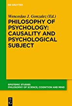 Philosophy of Psychology: Causality and Psychological Subject: New Reflections on James Woodward's Contribution (Epistemic Studies Book 38)