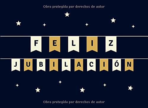 Feliz Jubilación: Libro de Firmas para Jubilación para Escribir Felicitaciones, Mensajes y Recuerdos Felices | Regalo Hermoso para una Fiesta de Jubilación
