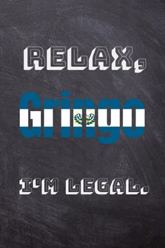 """Relax, Gringo, I'm Legal Notebook with 1cm Graph Paper: 6"""" x 9"""" Journal with El Salvadorian Flag, 12"""