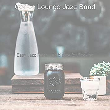 Easy Jazz Piano - Ambiance for Cooking