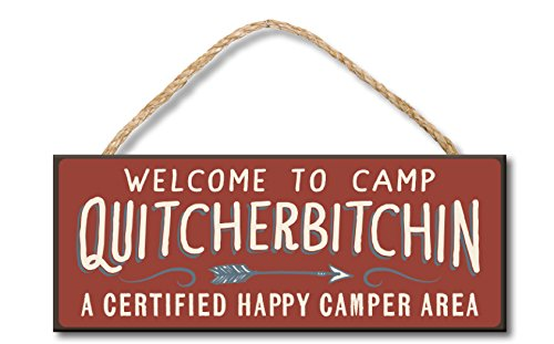 Welcome to Camp Quitcherbitchin - 4x10 Hanging Wooden Sign...