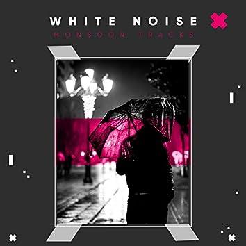 #10 White Noise Monsoon Tracks