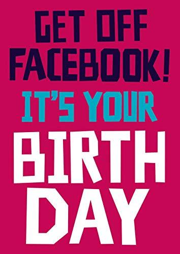 Get Off Facebook Funny Geburtstagskarte