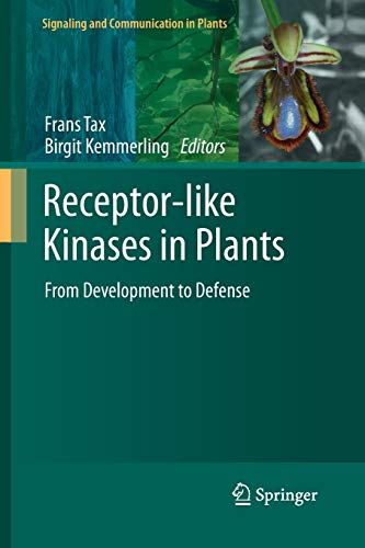 Receptor-like Kinases in Plants: From Development to Defense (Signaling and Communication in Plants, Band 13)