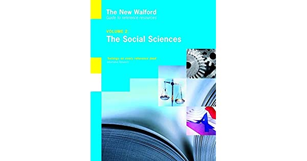Vol 2 The New Walford Guide to Reference Resources The Social Sciences