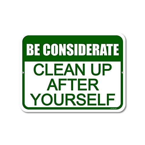 Honey Dew Gifts Wall Signs, Be Considerate Clean Up After Yourself 9 inch x 12 inch Metal Aluminum Home and Kitchen Sign, Made in USA