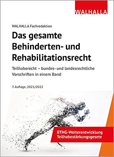 Das gesamte Behinderten-und Rehabilitationsrecht: Ausgabe 2021; Teilhaberecht - bundes- und landesrechtliche Vorschriften in einem Band: Ausgabe ... landesrechtliche Vorschriften in einem Band