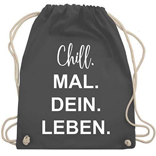Shirtracer Statement - Chill. Mal. Dein. Leben. - Unisize - Dunkelgrau - stoffbeutel chill - WM110 - Turnbeutel und Stoffbeutel aus Baumwolle