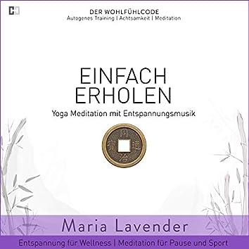 Einfach Erholen | Yoga Meditation mit Entspannungsmusik | Entspannung für Wellness | Meditation für Pause und Sport (DER WOHLFÜHLCODE | Autogenes Training | Achtsamkeit | Meditation)