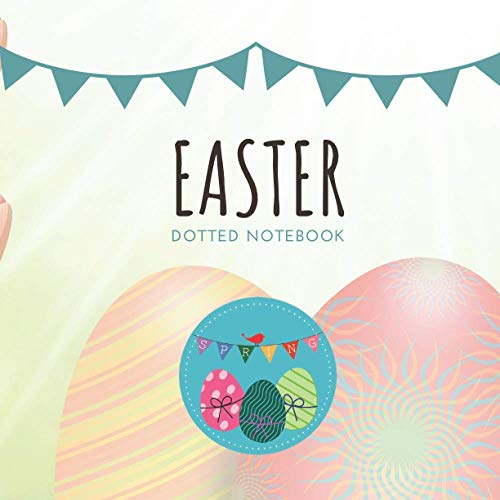 Easter Dotted Notebook: Dot Grid Journal, Quad sized 8.5