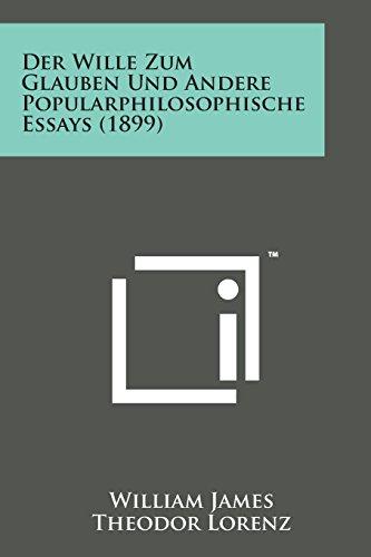Der Wille Zum Glauben Und Andere Popularphilosophische Essays (1899)
