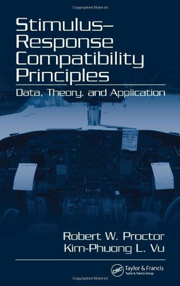 書き込み喉が渇いた理論的Stimulus-Response Compatibility Principles: Data, Theory, and Application: Data Theory and Applications (English Edition)