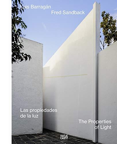 Luis Barragán, Fred Sandback: Las propiedades de la luz / The Properties of Light (Architektur)