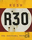 Rush: R30: 30th Anniversary World Tour [Blu-ray]