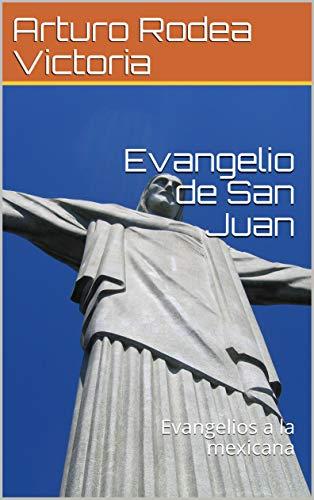 Evangelio de San Juan: Evangelios a la mexicana