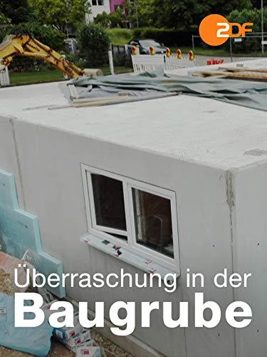 Überraschung in der Baugrube
