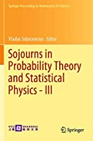 Sojourns in Probability Theory and Statistical Physics - III: Interacting Particle Systems and Random Walks, A Festschrift for Charles M. Newman (Springer Proceedings in Mathematics & Statistics, 300)