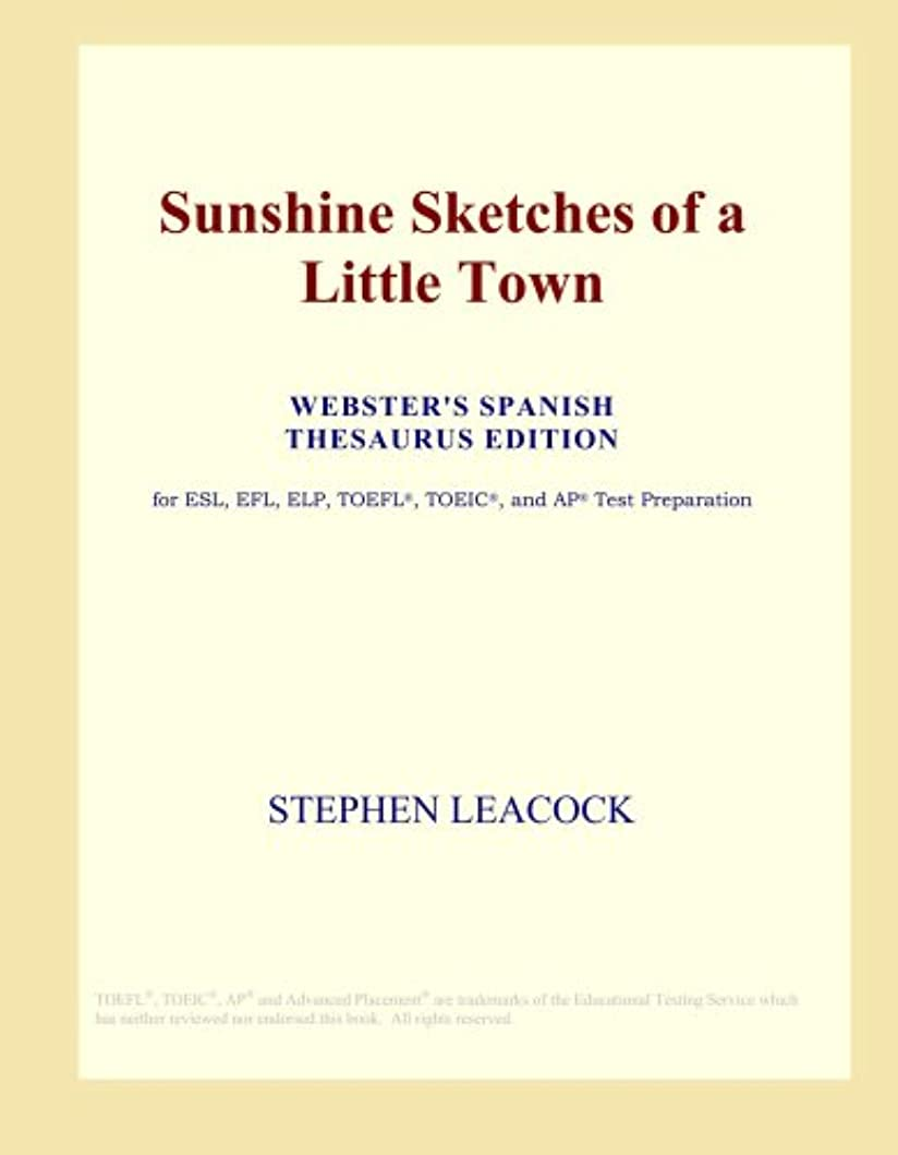 精神強度放出Sunshine Sketches of a Little Town (Webster's Spanish Thesaurus Edition)