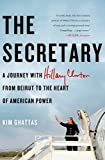 Image of The Secretary: A Journey with Hillary Clinton from Beirut to the Heart of American Power