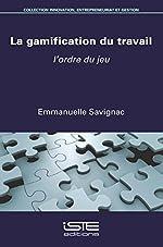 La gamification du travail d'Emmanuelle Savignac