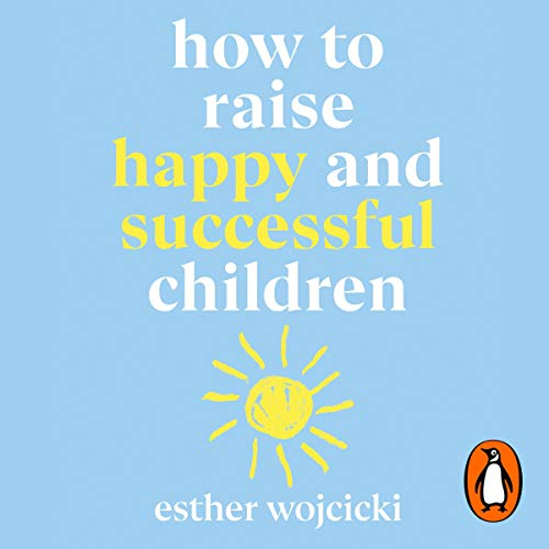 How to Raise Happy and Successful Children cover art
