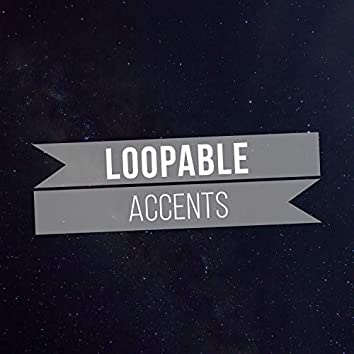 Loopable Accents, Vol. 1