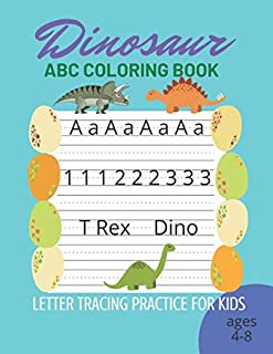 Dinosaur ABC Coloring Book: Letter & Numbers Tracing Workbook for Kids 4-8