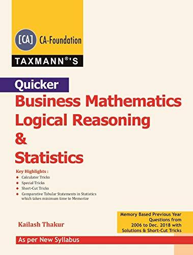 Quicker-Business Mathematics Logical Reasoning & Statistics (CA- Foundation)(New Syllabus)(2019 Edition)