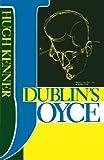 Dublin'S Joyce - Hugh Kenner