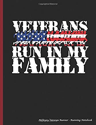 Military Veteran Runner Running Notebook: Veterans Run in My Family - College Ruled Composition Book, Lined Paper 100 pages (50 Sheets), 9 3/4 x 7 1/2 inches (Military Notebooks and Journals)