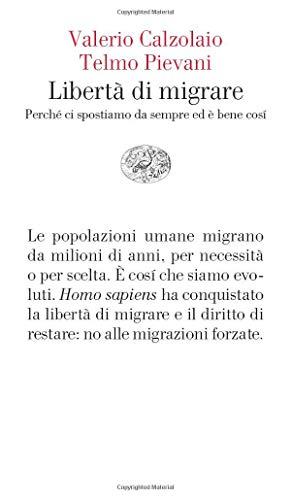 Libertà di migrare. Perchè ci spostiamo da sempre ed è bene così