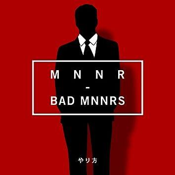Bad Mnnrs - Single
