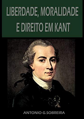 Liberdade, Moralidade E Direito Em Kant