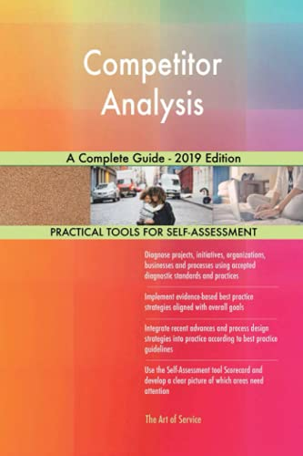 Competitor Analysis A Complete Guide - 2019 Edition