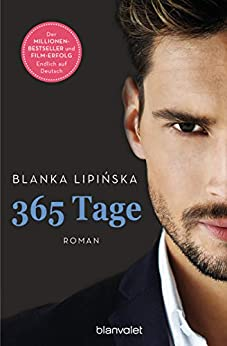 "365 Tage: Roman - Das Buch zum NETFLIX-Blockbuster ""365 Tage"" (Laura & Massimo 1) von [Blanka Lipińska, Marlena Breuer, Saskia Herklotz]"