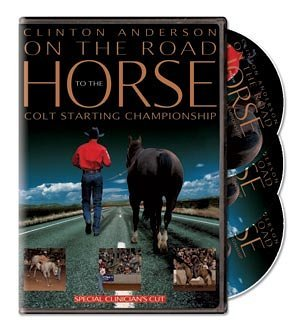 Clinton Anderson: On the Road to the Horse Colt Starting Championship - Special Clinician's Cut