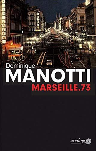 Buchseite und Rezensionen zu 'Marseille.73 (Ariadne)' von Dominique Manotti