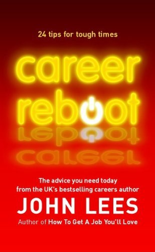 [(Career Reboot: 24 Tips for Tough Times)] [ By (author) John Lees ] [December, 2009]