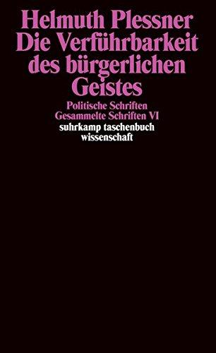 Gesammelte Schriften in zehn Bänden: VI: Die Verführbarkeit des bürgerlichen Geistes. Politische Schriften (suhrkamp taschenbuch wissenschaft)