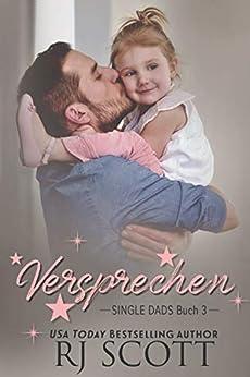 Versprechen (Deutsche Ausgabe) (Single Dads 3) (German Edition) by [RJ Scott, Xenia Melzer]