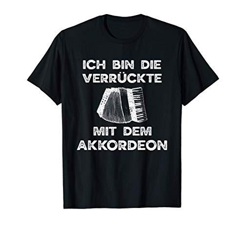 Lustiger Spruch Akkordeon Verrückte Akkordeon Spielerin T-Shirt